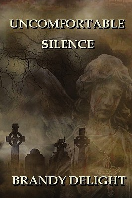 Uncomfortable Silence  by  Brandy Delight
