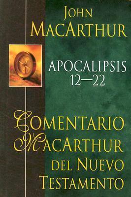 Apocalipsis 12-22  by  John F. MacArthur Jr.