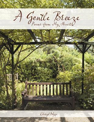 A Gentle Breeze: Poems from My Heart  by  Cheryl Wynn