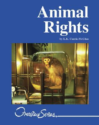 Animal Rights (Overview Series) Leanne K. Currie-McGhee