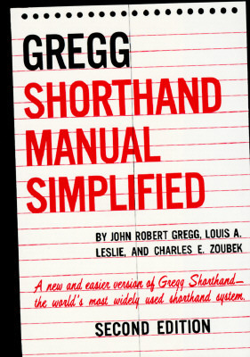 The Gregg Shorthand Manual Simplified  by  John Robert Gregg