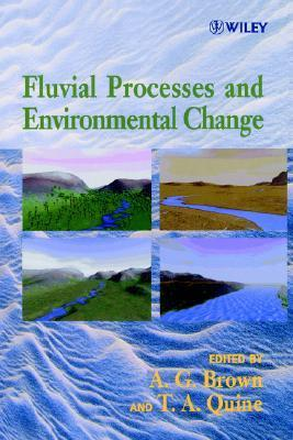 Fluvial Processes and Environmental Change Antony Brown