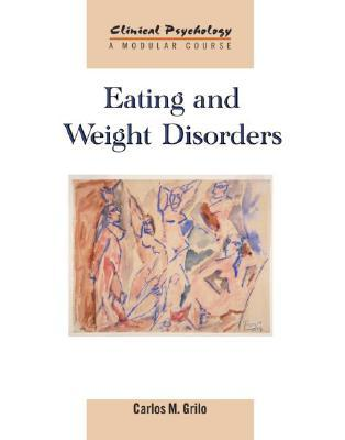 The Treatment of Eating Disorders: A Clinical Handbook Carlos M. Grilo