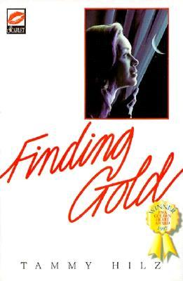 Finding Gold Tammy Hilz