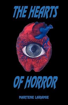 The Hearts of Horror the Hearts of Horror  by  Martene Laramie