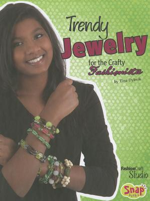 Trendy Jewelry for the Crafty Fashionista  by  Tina Dybvik