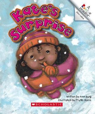 Kates Surprise  by  Ann E. Burg