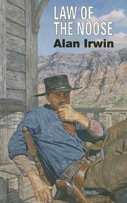 Law of the Noose  by  Alan Irwin