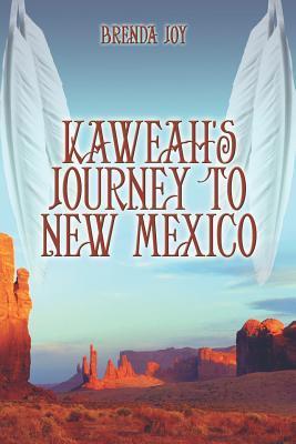 Kaweahs Journey to New Mexico Brenda Joy