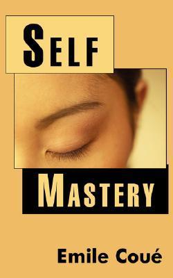Self Mastery  by  Emile Cou