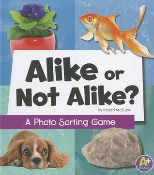 Alike or Not Alike?: A Photo Sorting Game  by  Kristen McCurry