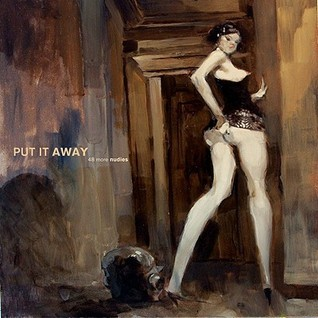 Put It Away: 48 More Nudes Ashley Wood