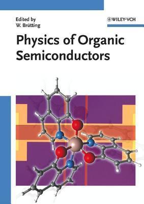 Physics Of Organic Semiconductors Wolfgang Brütting