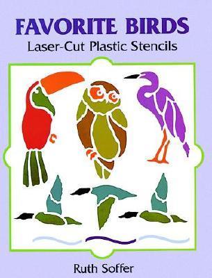 Favorite Birds Laser-Cut Plastic Stencils  by  Ruth Soffer