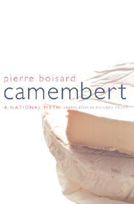 Camembert: A National Myth  by  Pierre Boisard