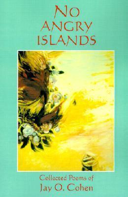 No Angry Islands Jay O. Cohen