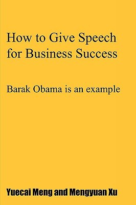 How to Give Speech for Business Success: Barak Obama Is an Example Mengyuan Xu