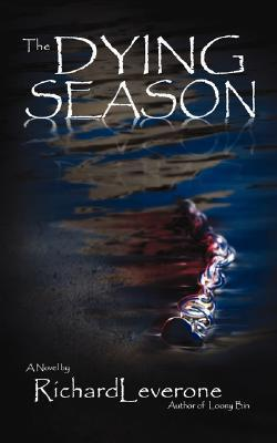 The Dying Season  by  Richard Leverone