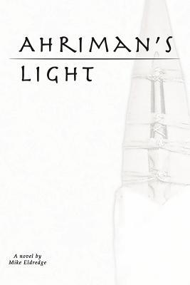 Ahrimans Light  by  Mike Eldredge