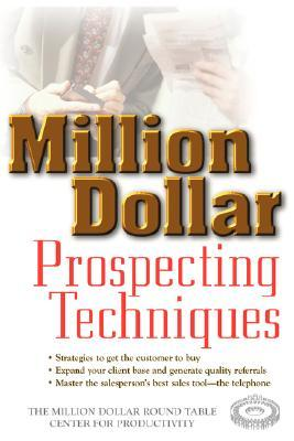 Million Dollar Closing Techniques  by  The Million Dollar Round Table Center for Productivity