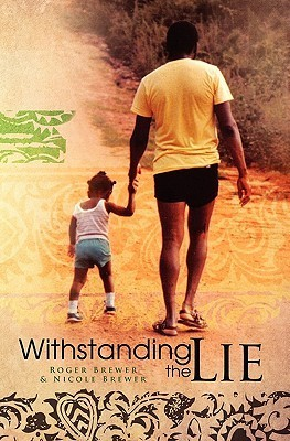 Withstanding the Lie  by  Roger Brewer