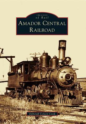 Amador Central Railroad Deborah Coleen Cook