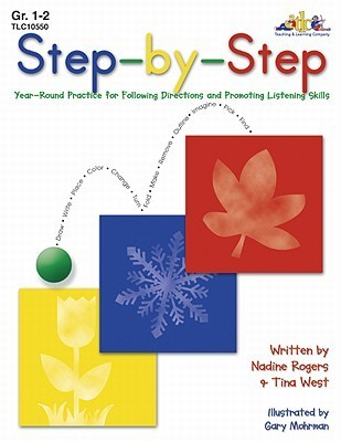 Step-By-Step - Grades 1-2: Year-Round Practice for Following Directions and Promoting Listening Skills  by  Nadine Rogers