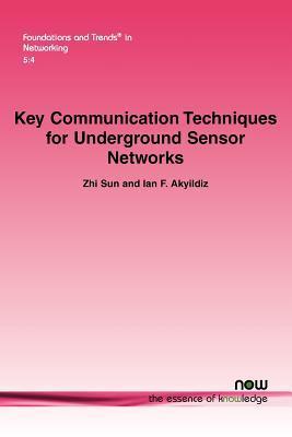 Key Communication Techniques for Underground Sensor Networks  by  Zhi Sun