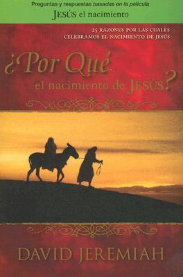Por Que El Nacimiento De Jesus? / Why the Nativity?  by  David Jeremiah