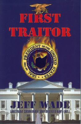 First Traitor  by  Jeffrey Wade