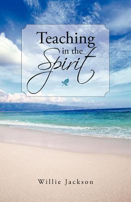 Teaching in the Spirit Willie Jackson