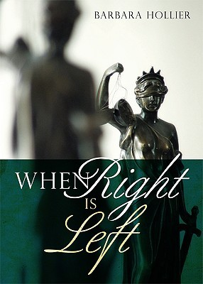 When Right Is Left  by  Barbara Hollier