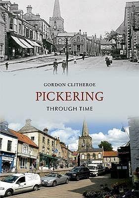 Pickering Through Time Gordon Clitheroe