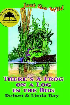 Theres a Frog on a Log in the Bog  by  Robert O Day