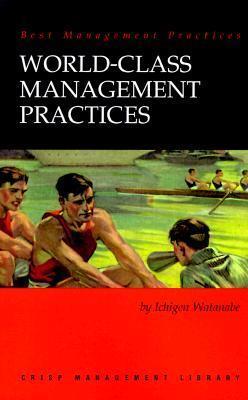 World Class Management Practices Ichigen Watanabe