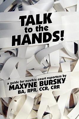 Talk to the Hands Maxyne Gaelynn Bursky