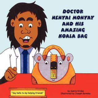Doctor Nenyai Monyay and His Amazing Koala Bag Sanita Virdee
