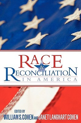 Race & Reconciliation in America  by  Janet Langhart Cohen