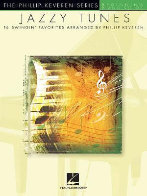JAZZY TUNES BEGINNING        PIANO SOLOS                  PHILLIP KEVEREN SERIES (Phillip Keveren Series) Phillip Keveren
