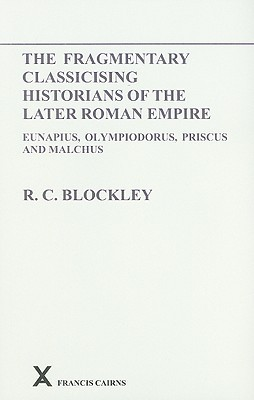 East Roman Foreign Policy. Formation and Conduct from Diocletian to Anastasius (ARCA, Classical and Medieval Texts, Papers and Monographs 30) (Arca, 30)  by  R.C. Blockley