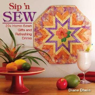 Sip n Sew  by  Diane Dhein