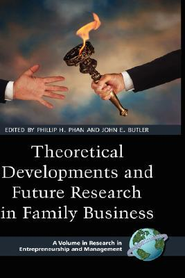 Theoretical Developments and Future Research in Family Business. Research in Entrepreneurship and Management.  by  Phillip Phan