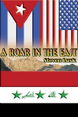 A Roar in the East Steven Lusk