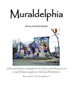 Muraldelphia: Black and White Edition  by  Joseph Carlin