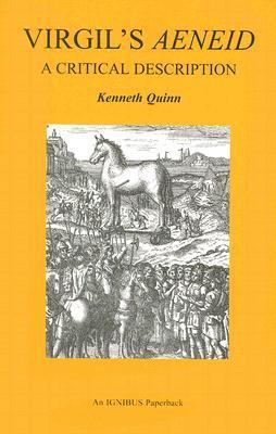 Virgils Aeneid: A Critical Description  by  Kenneth Quinn