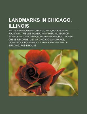 Landmarks in Chicago, Illinois: Willis Tower, Great Chicago Fire, Buckingham Fountain, Tribune Tower, Navy Pier, Museum of Science and Industry Source Wikipedia