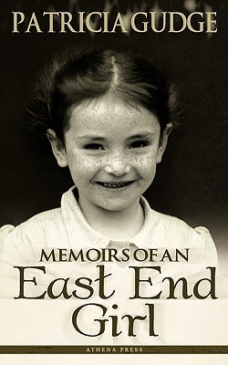 Memoirs of an East End Girl Patricia Gudge