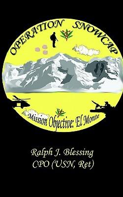 Operation Snowcap J. Blessing Ralph J. Blessing