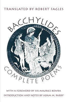 Greek Lyric, Volume IV: Bacchylides, Corinna, and Others Bacchylides