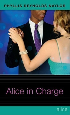 Alice in Charge (Alice, #22)  by  Phyllis Reynolds Naylor